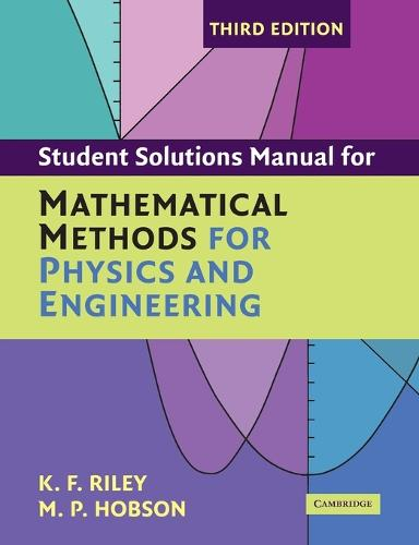 Student Solution Manual for Mathematical Methods for Physics and Engineering Third Edition (Paperback)