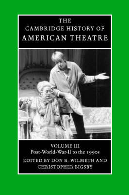 The Cambridge History of American Theatre - Cambridge History of American Theatre Volume 3 (Paperback)