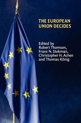 The European Union Decides - Political Economy of Institutions and Decisions (Paperback)