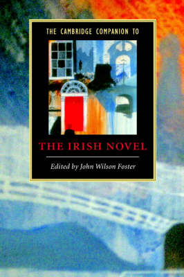 The Cambridge Companion to the Irish Novel - Cambridge Companions to Literature (Paperback)