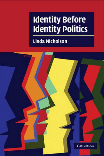 Cambridge Cultural Social Studies: Identity Before Identity Politics (Paperback)