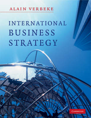 International Business Strategy: Rethinking the Foundations of Global Corporate Success (Paperback)