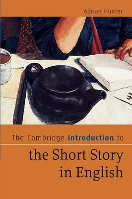 The Cambridge Introduction to the Short Story in English - Cambridge Introductions to Literature (Paperback)
