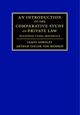An Introduction to the Comparative Study of Private Law: Readings, Cases, Materials (Hardback)