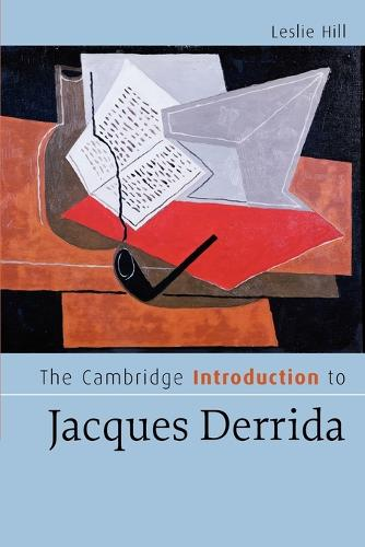The Cambridge Introduction to Jacques Derrida - Cambridge Introductions to Literature (Paperback)