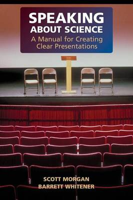 Speaking about Science: A Manual for Creating Clear Presentations (Paperback)
