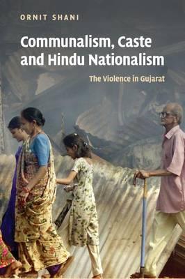 Communalism, Caste and Hindu Nationalism: The Violence in Gujarat (Paperback)
