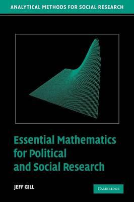 Essential Mathematics for Political and Social Research - Analytical Methods for Social Research (Paperback)