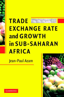 Trade, Exchange Rate, and Growth in Sub-Saharan Africa (Paperback)