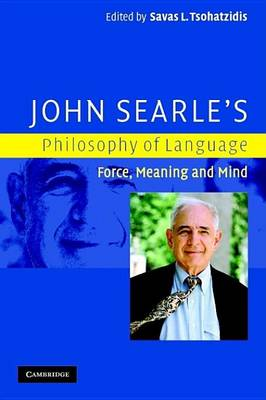 John Searle's Philosophy of Language: Force, Meaning and Mind (Paperback)