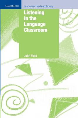 Cambridge Language Teaching Library: Listening in the Language Classroom (Paperback)