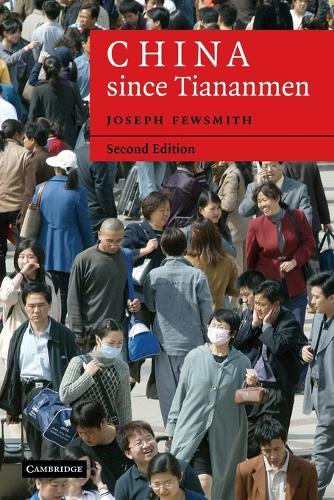 Cambridge Modern China Series: China since Tiananmen: From Deng Xiaoping to Hu Jintao (Paperback)