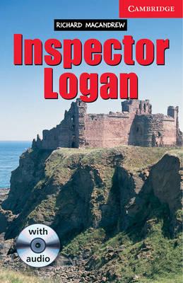Inspector Logan Level 1 Beginner/Elementary Book with Audio CD Pack: Beginner / Elementary Level 1 - Cambridge English Readers