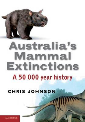 Australia's Mammal Extinctions: A 50,000-Year History (Paperback)