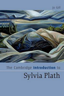 The Cambridge Introduction to Sylvia Plath - Cambridge Introductions to Literature (Paperback)