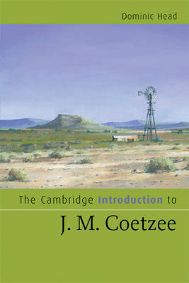 Cambridge Introductions to Literature: The Cambridge Introduction to J. M. Coetzee (Paperback)