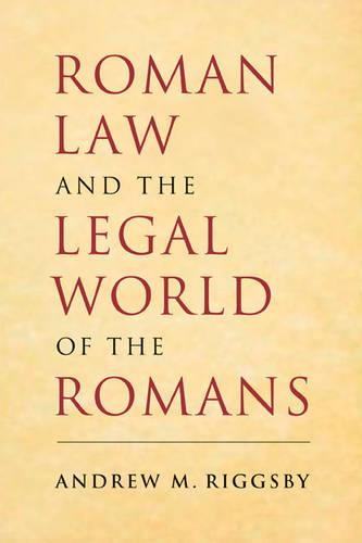 Roman Law and the Legal World of the Romans (Paperback)