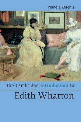 The Cambridge Introduction to Edith Wharton - Cambridge Introductions to Literature (Paperback)
