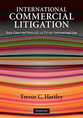 International Commercial Litigation: Text, Cases and Materials on Private International Law (Paperback)