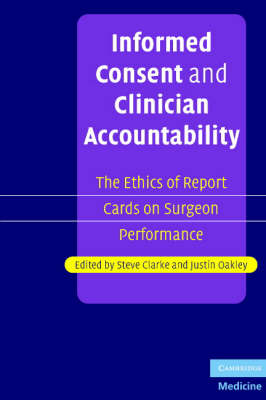 Informed Consent and Clinician Accountability: The Ethics of Report Cards on Surgeon Performance (Paperback)