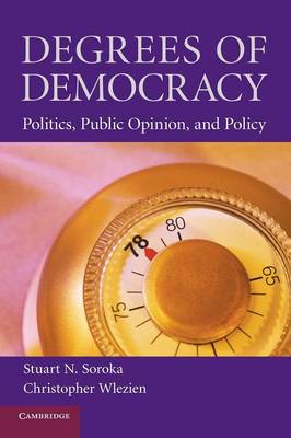 Degrees of Democracy: Politics, Public Opinion, and Policy (Paperback)