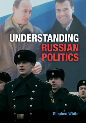 Understanding Russian Politics (Paperback)