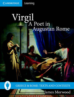 Virgil, A Poet in Augustan Rome - Greece and Rome: Texts and Contexts (Paperback)