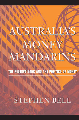 Australia's Money Mandarins: The Reserve Bank and the Politics of Money (Paperback)