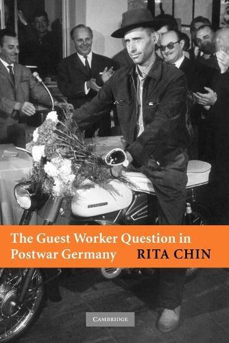 The Guest Worker Question in Postwar Germany (Paperback)
