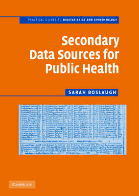 Practical Guides to Biostatistics and Epidemiology: Secondary Data Sources for Public Health: A Practical Guide (Paperback)
