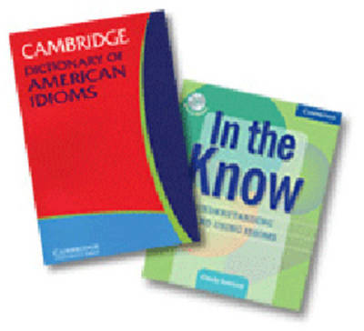 In the Know and Cambridge Dictionary of American Idioms 2 Volume Paperback Set Including CD