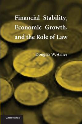 Financial Stability, Economic Growth, and the Role of Law (Paperback)