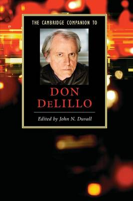 Cambridge Companions to Literature: The Cambridge Companion to Don DeLillo (Paperback)