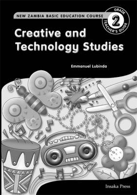 Creative and Technology Studies for Zambia Basic Education Grade 2 Teacher's Guide (Paperback)