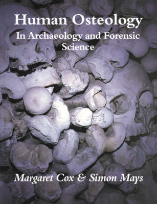 Human Osteology: In Archaeology and Forensic Science (Paperback)