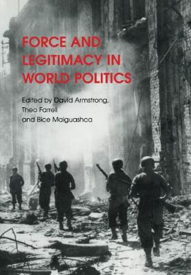 Force and Legitimacy in World Politics (Paperback)