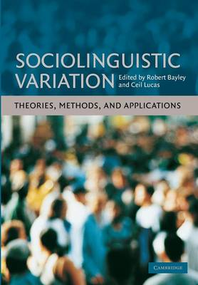Sociolinguistic Variation: Theories, Methods, and Applications (Paperback)