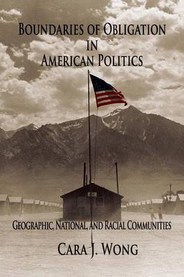 Cambridge Studies in Public Opinion and Political Psychology: Boundaries of Obligation in American Politics: Geographic, National, and Racial Communities (Paperback)