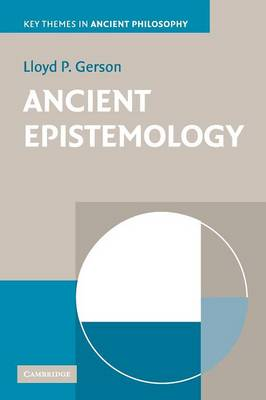 Ancient Epistemology - Key Themes in Ancient Philosophy (Paperback)