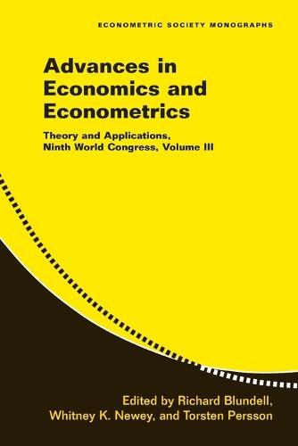 Advances in Economics and Econometrics: Volume 3: Theory and Applications, Ninth World Congress - Econometric Society Monographs 43 (Paperback)