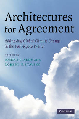 Architectures for Agreement: Addressing Global Climate Change in the Post-Kyoto World (Paperback)
