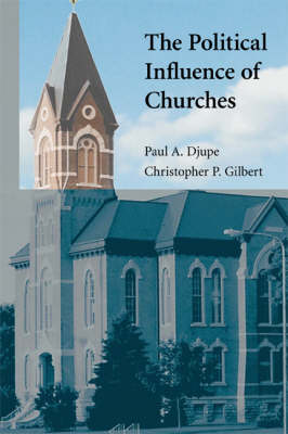 The Political Influence of Churches - Cambridge Studies in Social Theory, Religion and Politics (Paperback)