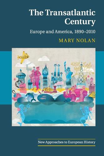 The Transatlantic Century: Europe and America, 1890-2010 - New Approaches to European History 46 (Paperback)