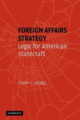Foreign Affairs Strategy: Logic for American Statecraft (Paperback)