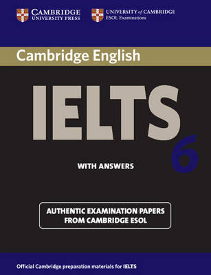 Cambridge IELTS 6 Student's Book with answers: Examination papers from University of Cambridge ESOL Examinations - IELTS Practice Tests (Paperback)