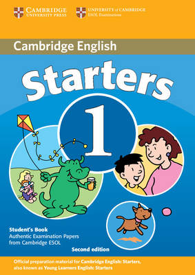 Cambridge Young Learners English Tests Starters 1 Students Book: Examination Papers from the University of Cambridge ESOL Examinations (Paperback)