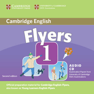 Cambridge Young Learners English Tests Flyers 1 Audio CD: Examination Papers from the University of Cambridge ESOL Examinations (CD-Audio)