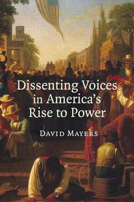 Dissenting Voices in America's Rise to Power (Paperback)
