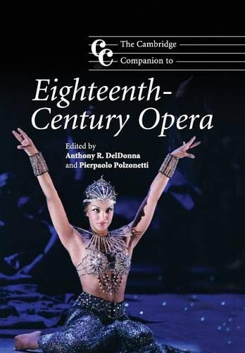 Cambridge Companions to Music: The Cambridge Companion to Eighteenth-Century Opera (Paperback)