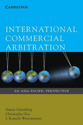International Commercial Arbitration: An Asia-Pacific Perspective (Paperback)